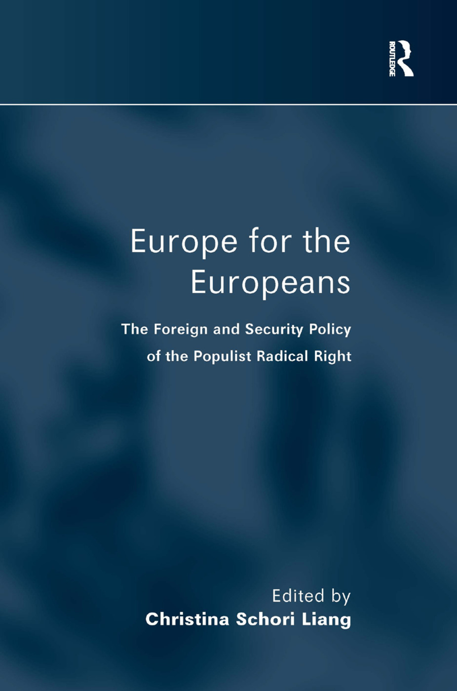 Europe for the Europeans: The Foreign and Security Policy of the Populist Radical Right (Hardback) book cover