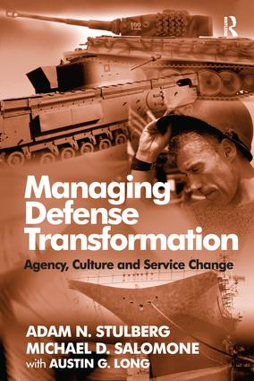 Managing Defense Transformation: Agency, Culture and Service Change, 1st Edition (Hardback) book cover