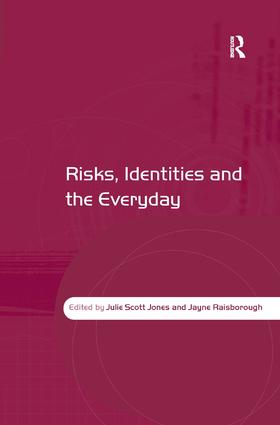 Risks, Identities and the Everyday: 1st Edition (Hardback) book cover