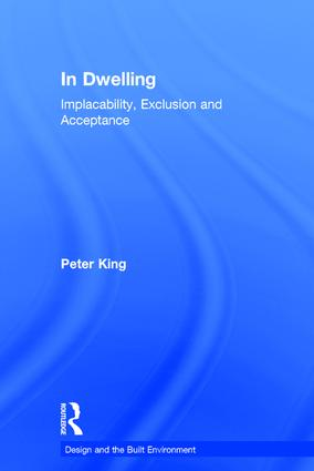 In Dwelling: Implacability, Exclusion and Acceptance, 1st Edition (Paperback) book cover