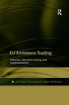 EU Emissions Trading: Initiation, Decision-making and Implementation, 1st Edition (Hardback) book cover