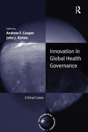 Innovation in Global Health Governance: Critical Cases, 1st Edition (Hardback) book cover