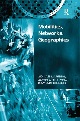 Mobilities, Networks, Geographies: 1st Edition (Hardback) book cover