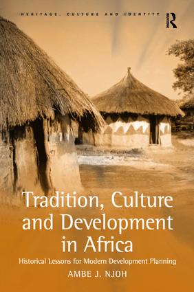 Tradition, Culture and Development in Africa: Historical Lessons for Modern Development Planning book cover
