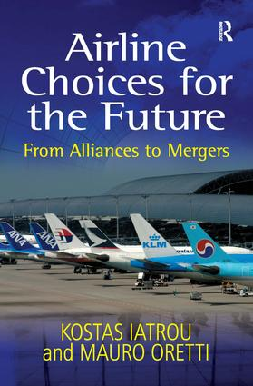 Airline Choices for the Future: From Alliances to Mergers, 1st Edition (Hardback) book cover