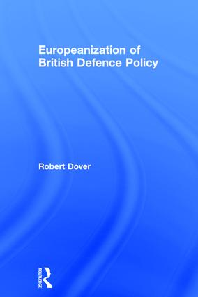 Europeanization of British Defence Policy: 1st Edition (Hardback) book cover