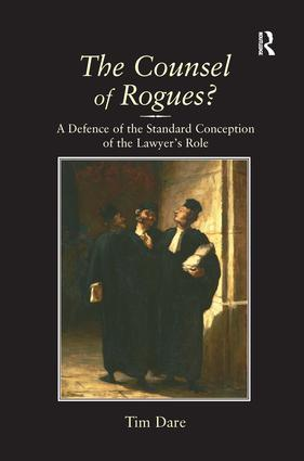 The Counsel of Rogues?: A Defence of the Standard Conception of the Lawyer's Role, 1st Edition (Paperback) book cover