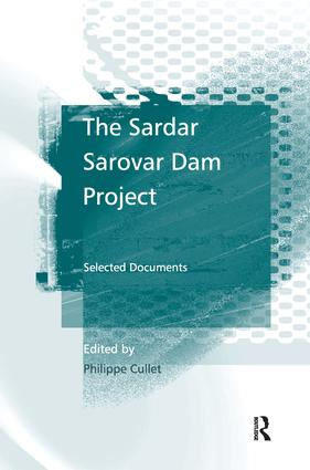 The Sardar Sarovar Dam Project: Selected Documents, 1st Edition (Hardback) book cover