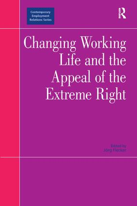 Changing Working Life and the Appeal of the Extreme Right: 1st Edition (Hardback) book cover