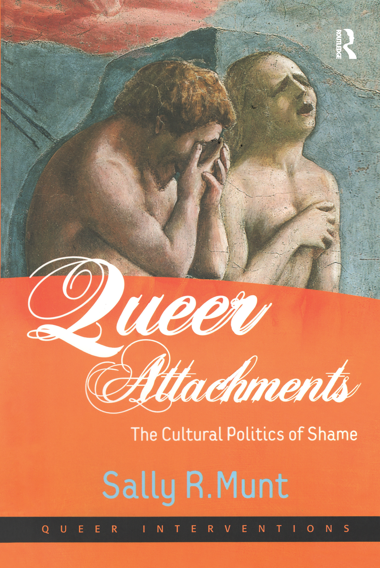 Queer Attachments: The Cultural Politics of Shame, 1st Edition (Paperback) book cover