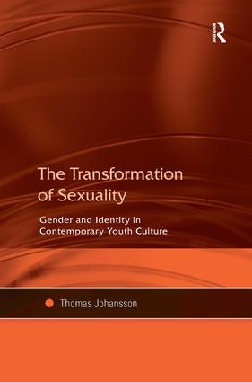 The Transformation of Sexuality: Gender and Identity in Contemporary Youth Culture