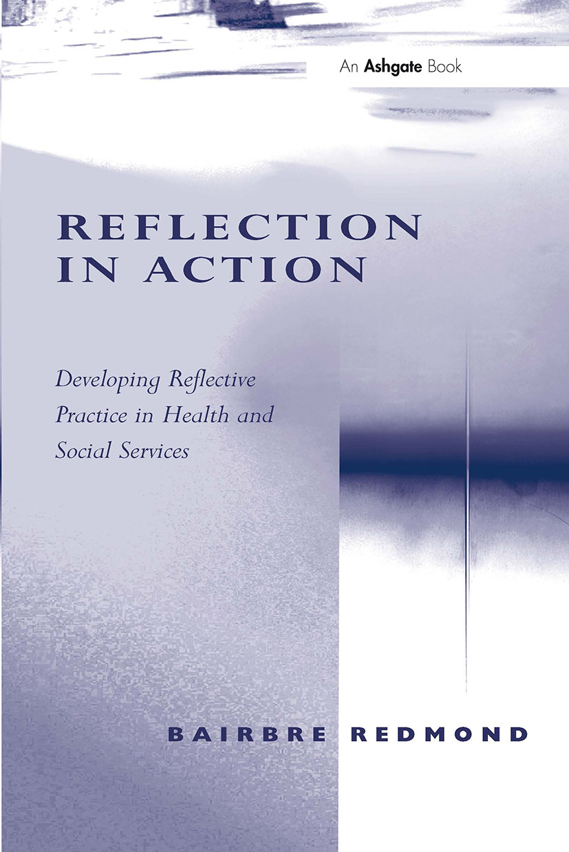 Reflection in Action: Developing Reflective Practice in Health and Social Services, 1st Edition (Paperback) book cover
