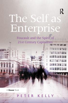The Self as Enterprise: Foucault and the Spirit of 21st Century Capitalism (Hardback) book cover