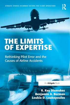 The Limits of Expertise: Rethinking Pilot Error and the Causes of Airline Accidents book cover