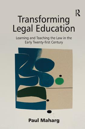 Transforming Legal Education: Learning and Teaching the Law in the Early Twenty-first Century (Hardback) book cover