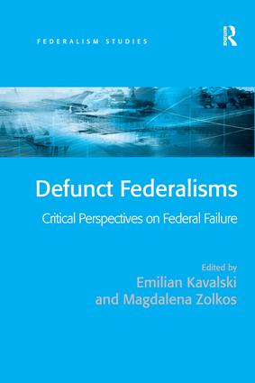 Defunct Federalisms: Critical Perspectives on Federal Failure (Hardback) book cover