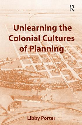 Unlearning the Colonial Cultures of Planning: 1st Edition (Hardback) book cover