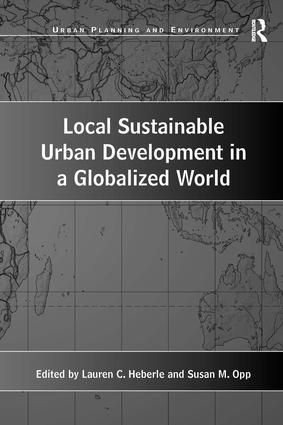 Local Sustainable Urban Development in a Globalized World: 1st Edition (Paperback) book cover
