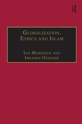 Globalization, Ethics and Islam: The Case of Bediuzzaman Said Nursi book cover