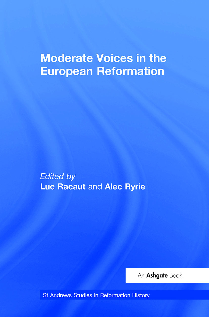 Moderate Voices in the European Reformation (Hardback) book cover