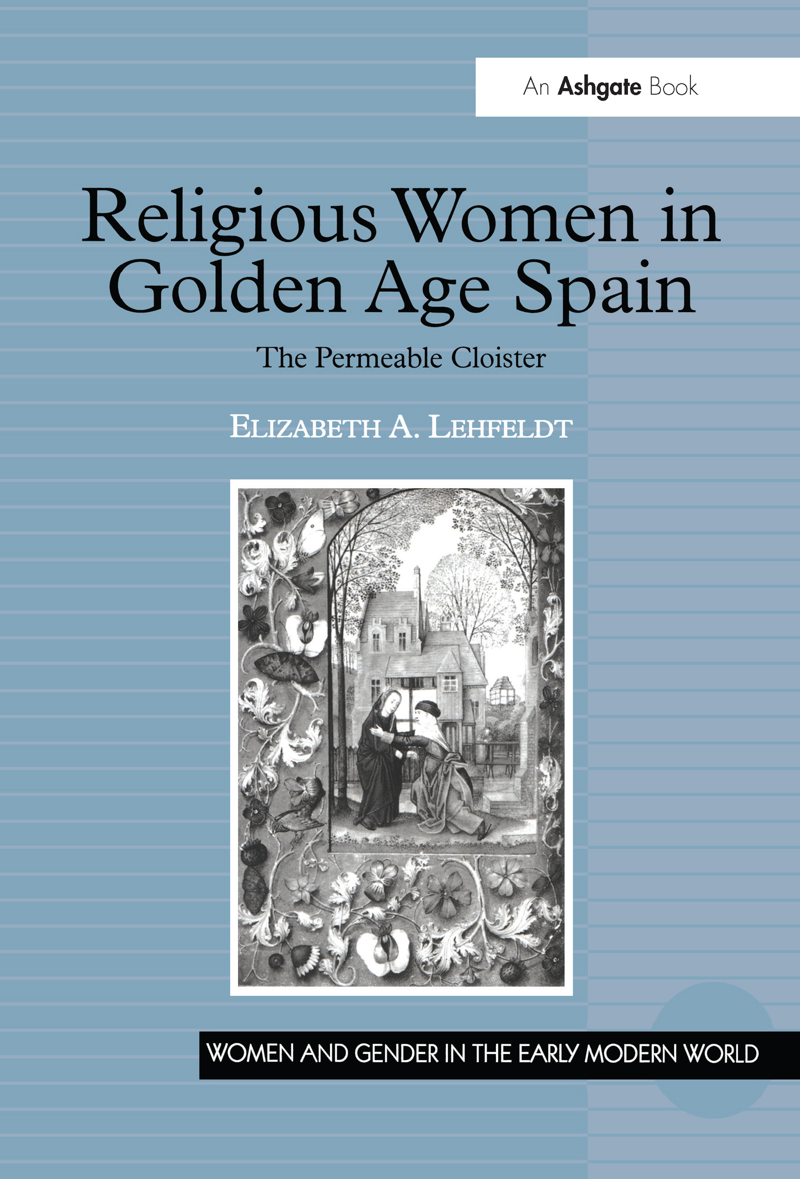 Religious Women in Golden Age Spain: The Permeable Cloister, 1st Edition (Hardback) book cover