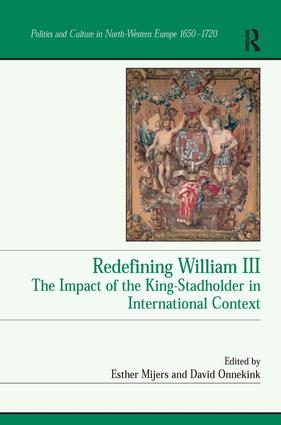 Redefining William III: The Impact of the King-Stadholder in International Context book cover