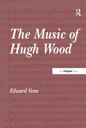 The Music of Hugh Wood: 1st Edition (Paperback) book cover