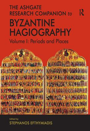The Ashgate Research Companion to Byzantine Hagiography: Volume I: Periods and Places, 1st Edition (Hardback) book cover
