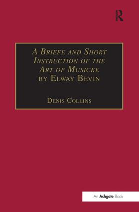 A Briefe and Short Instruction of the Art of Musicke by Elway Bevin