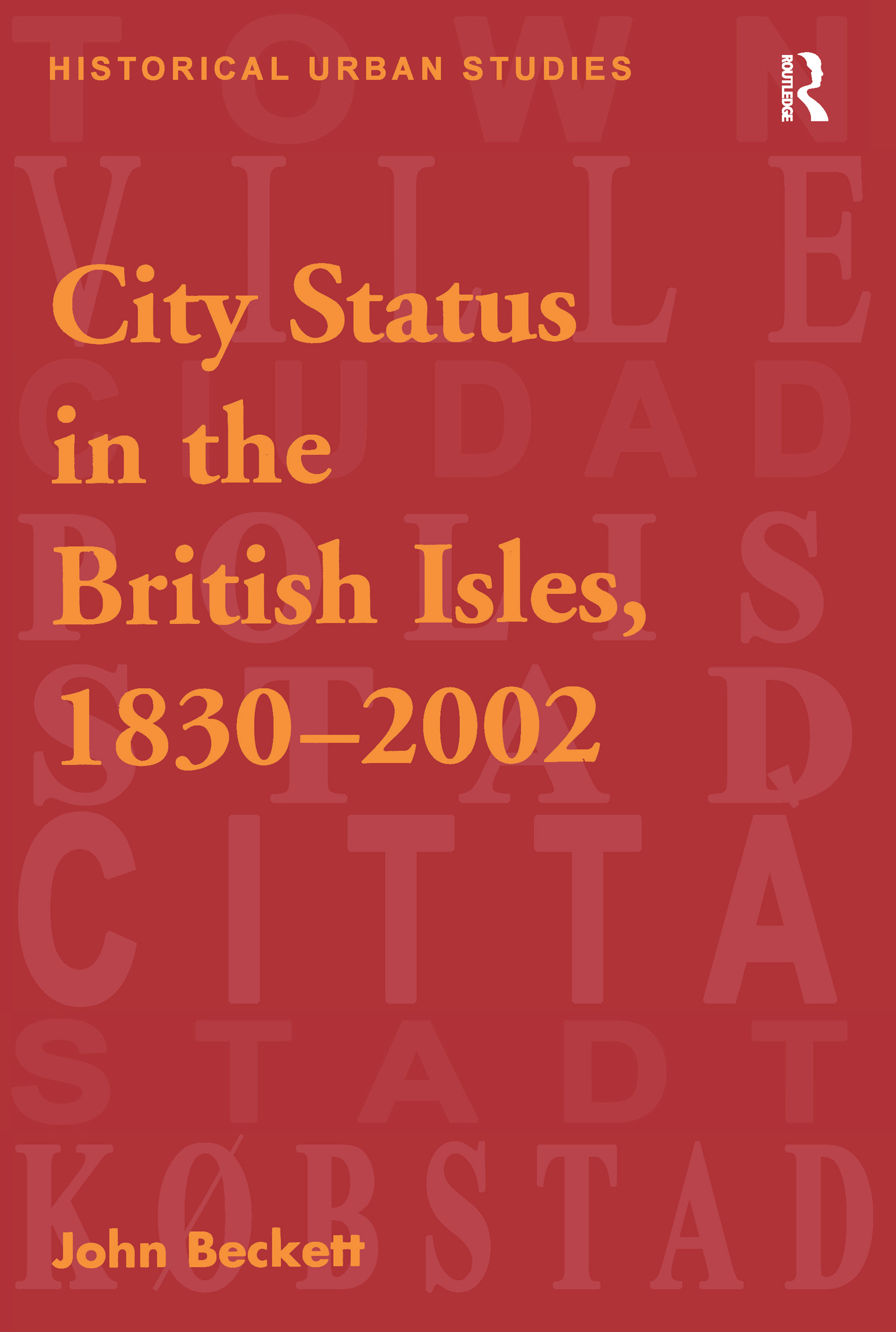 City Status in the British Isles, 1830–2002 (Hardback) book cover