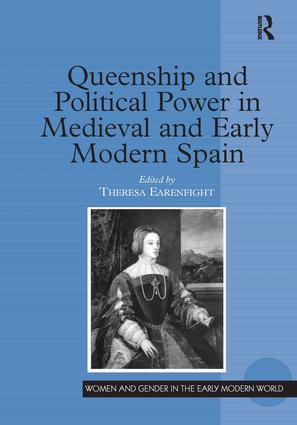 Queenship and Political Power in Medieval and Early Modern Spain: 1st Edition (Hardback) book cover