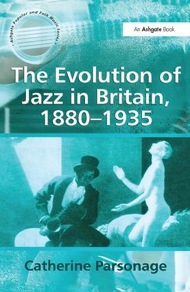 The Evolution of Jazz in Britain, 1880–1935
