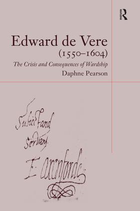 Edward de Vere (1550–1604): The Crisis and Consequences of Wardship, 1st Edition (Hardback) book cover