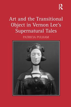 Art and the Transitional Object in Vernon Lee's Supernatural Tales