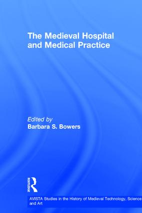 The Medieval Hospital and Medical Practice book cover