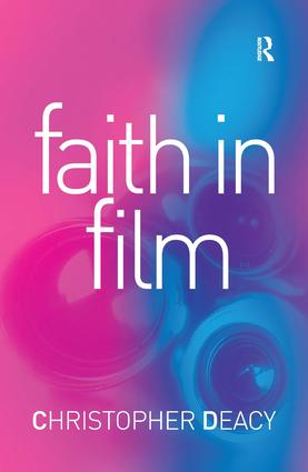 Faith in Film: Religious Themes in Contemporary Cinema, 1st Edition (Paperback) book cover