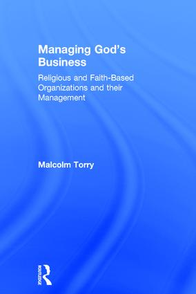 Managing God's Business: Religious and Faith-Based Organizations and their Management, 1st Edition (Hardback) book cover