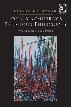 John Macmurray's Religious Philosophy: What it Means to be a Person (Hardback) book cover