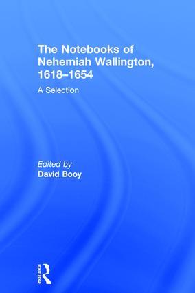 The Notebooks of Nehemiah Wallington, 1618–1654: A Selection, 1st Edition (Hardback) book cover