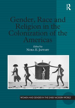 Gender, Race and Religion in the Colonization of the Americas (Hardback) book cover