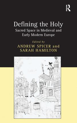 Defining the Holy: Sacred Space in Medieval and Early Modern Europe, 1st Edition (Hardback) book cover