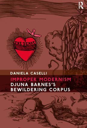 Improper Modernism: Djuna Barnes's Bewildering Corpus (Hardback) book cover