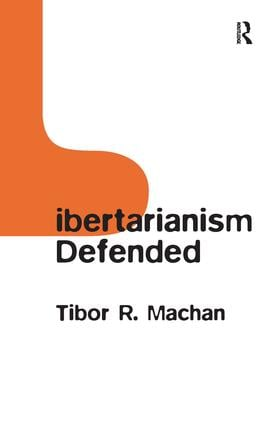Libertarianism Defended: 1st Edition (Paperback) book cover