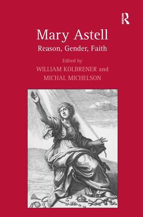 Mary Astell: Reason, Gender, Faith, 1st Edition (Hardback) book cover