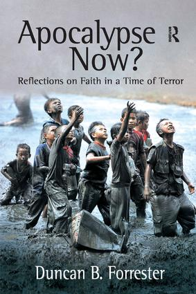 Apocalypse Now?: Reflections on Faith in a Time of Terror, 1st Edition (Paperback) book cover