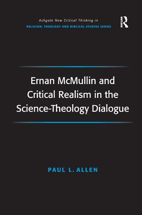 Ernan McMullin and Critical Realism in the Science-Theology Dialogue: 1st Edition (Hardback) book cover