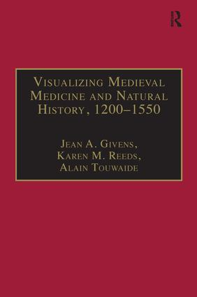 Visualizing Medieval Medicine and Natural History, 1200–1550: 1st Edition (Hardback) book cover