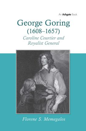George Goring (1608–1657): Caroline Courtier and Royalist General, 1st Edition (e-Book) book cover