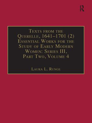 Texts from the Querelle, 1641–1701 (2): Essential Works for the Study of Early Modern Women: Series III, Part Two, Volume 4, 1st Edition (Hardback) book cover