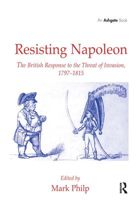 Resisting Napoleon: The British Response to the Threat of Invasion, 1797–1815, 1st Edition (Hardback) book cover